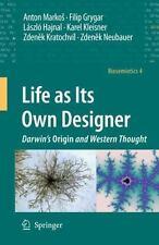 Biosemiotics Ser.: Life as Its Own Designer : Darwin's Origin and Western...