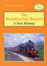 THE WENSLEYDALE BRANCH A NEW HISTORY - Oakwood Press