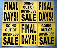6 Paper Signs GOING OUT OF BUSINESS SALE & FINAL DAYS Window Black yellow