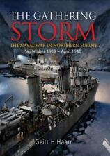 THE GATHERING STORM THE NAVAL WAR IN NORTHERN EUROPE SEPTEMBER 1939 - APRIL 1940