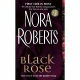 Black Rose (In the Garden Trilogy, Book 2) by Nora Roberts