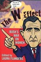 W Effect : Bush's War on Women Paperback Laura Flanders