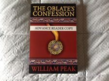 The Oblate's Confession Advance Reader Copy by William Peak, NEW