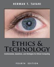 Ethics And Technology by Herman Tavani