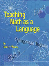 NEW Teaching Math as a Language by Rodney Weems
