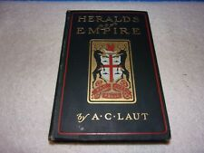 HERALDS OF EMPIRE (1902 HC, 1ST) BY A.C. LAUT-FORMER LIBRARY BOOK