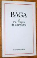 BAGA ou les énergies de la Bretagne 1978 histoire économie identité bretonne