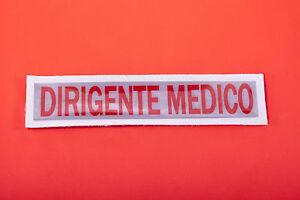 PATCH SCUDETTO TOPPA RIFRANGENTE QUALIFICA DIRIGENTE MEDICO GRANDE SU STRAPPO