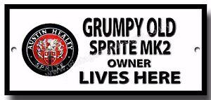 GRUMPY OLD AUSTIN HEALEY SPRITE MK2 OWNER LIVES HERE METAL SIGN.