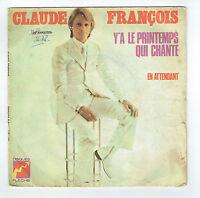 """Claude FRANCOIS Disque 45T 7"""" Y'A LE PRINTEMPS QUI CHANTE -FLECHE 6061158"""