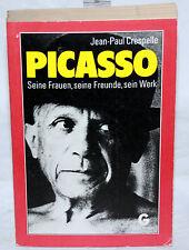 Jean-Paul Crespelle - PICASSO - Seine Frauen, seine Freunde, sein Werk