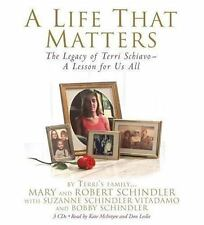 A Life That Matters : The Legacy of Terri Schiavo - A Lesson for Us All by Suzan