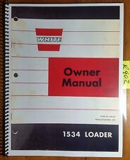 WFE White 1534 Loader Owner's Operator's & Parts Manual 449 537 12/73