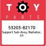 53203-BZ170 Toyota Support sub-assy, radiator, lh 53203BZ170, New Genuine OEM Pa