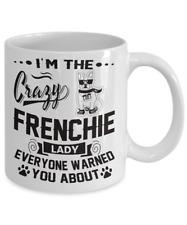 CRAZY FRENCHIE LADY MUG, FRENCHIE COFFE MUG, FRENCH BULLDOG MUG, FRENCHIE GIFT