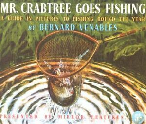 Mr. Crabtree Goes Fishing: A Guide in Pictures... by Venables, Bernard Paperback