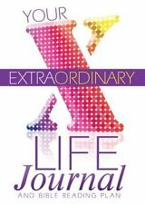 Your Extraordinary Life Journal : And Bible Reading Plan (2013, Paperback)