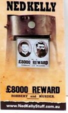 79002 NED KELLY STUFF COLLECTABLE PIN BADGE 2 of 20 REWARD POSTER WITH PHOTOS