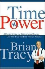 Time Power: A Proven System for Getting More Done in Less Time Than You Ever Tho