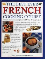 The Best Ever French Cooking Course By Carole; Wolf-Cohen Clements