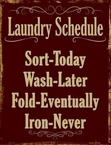 Laundry Schedule Sort Today Wash Later Funny Metal Sign