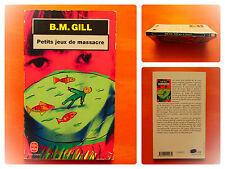 Petits jeux de massacre. B.M. Gill. Policier. Livre de Poche 14943