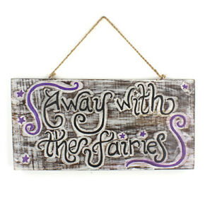 Away with the Fairies Wooden Plaque