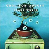 COOL FOR AUGUST - Grand World - CD Album