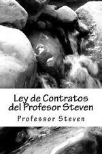 Ley de Contratos Del Profesor Steven : Un Libro de la Escuela de Leyes...