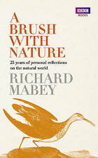 Mabey, Richard, ABrush with Nature 25 Years of Personal Reflections on Nature by
