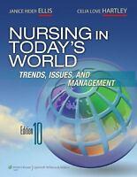 Nursing in Today's World Ellis RN  PhD  ANEF, Dr. Janice Rider, Hartley RN  MN