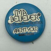 Vintage NIAGARA FRONTIER I'm A Believer WBNY Radio Station Button Pinback  R6