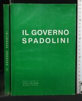 IL GOVERNO SPADOLINI. AA.VV. Ist. Poligr. e Zecca dello Stato.