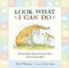Guess How Much I Love You: Look What I Can Do: First Concepts Book by Sam...