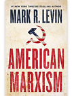 🔥🔥🔥American Marxism; by Mark R. Levin Hardcover Free shipping 🔥🔥