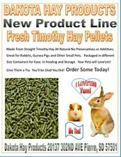 Dakota Hay Products! Fresh Timothy Hay Pellets For Rabbits Guinea Pigs 10 lbs.