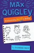 Max Quigley, Technically Not a Bully Roy, James Hardcover Used - Like New