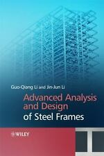 Advanced Analysis and Design of Steel Frames by Jin-Jun Li and Gou-Qiang Li...