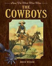 The Cowboys: How the West Was Won, Wexler, Bruce, Good Book