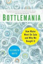 Bottlemania: Big Business, Local Springs, and the Battle Over America's Drinking