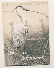 Ornithologie Der Vogel und sein Nest  Dr. Makatsch Neue Brehm Bücherei 14 1953