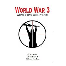 World War 3 : When and how will it end?