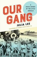 Our Gang: A Racial History of the Little Rascals (Paperback or Softback)