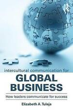 Intercultural Communication for Global Business: How leaders communicate for suc