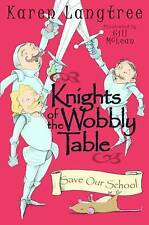 Knights of the Wobbly Table: No 1: Save Our School, Karen Langtree, Very Good Bo