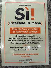 Sì! L'italiano in mano. Manuale e corso pratico di italiano per stranieri.. BL/7