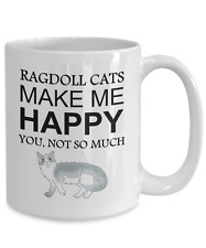 Ragdoll Cat Mug, Ragdoll Cats Make Me Happy, 15oz White Ceramic Coffee Tea Cup