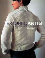 Textured Knits: Quick and Easy Step-by-step Projects, Cooper, Julia, New Book