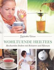 Heiltees ~ Beschwerden lindern mit Kräutern & Pflanzen ( NEU )