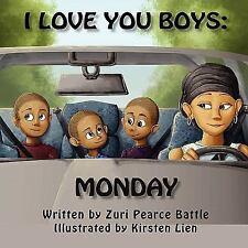 I Love You Boys : Monday by Zuri Battle (2010, Paperback)